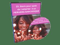 21 Jours Pour Sortir De L'Emprise d'Un PERVERS NARCISSIQUE