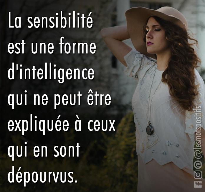 Citation La sensibilité est une forme d'intelligence, mais elle peut être un obstacle à votre épanouissement