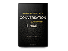 Guide complet – Comment avoir PLUS de conversation quand on est timide