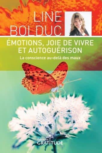 [Livre] Émotions, joie de vivre et autoguérison. La conscience au-delà des maux