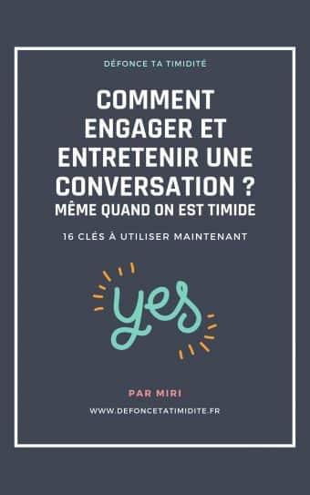Comment engager et entretenir une conversation même quand on est timide ?