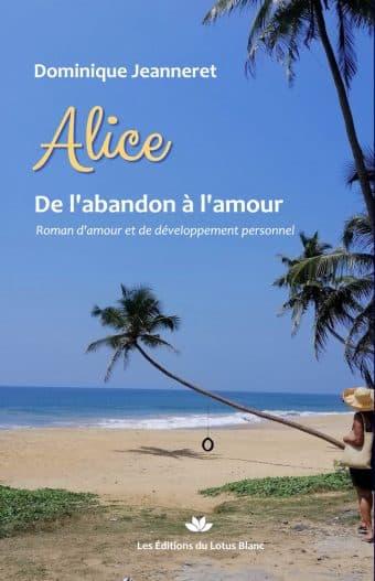Nouveau livre : Alice – De l'abandon à l'amour
