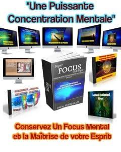 Comment Posséder Une Etonnante Concentration Mentale