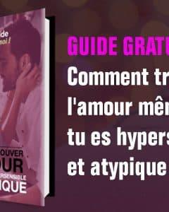 Guide gratuit : Comment trouver l'amour même si tu es hypersensible et atypique